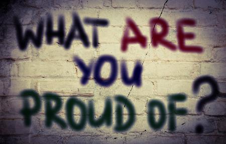 Photo pour What Are You Proud Off Concept - image libre de droit