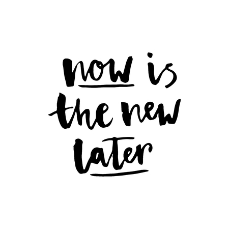Illustration pour Now is the new later lettering. drawn Ink illustration. Modern brush calligraphy. Isolated on white background. - image libre de droit