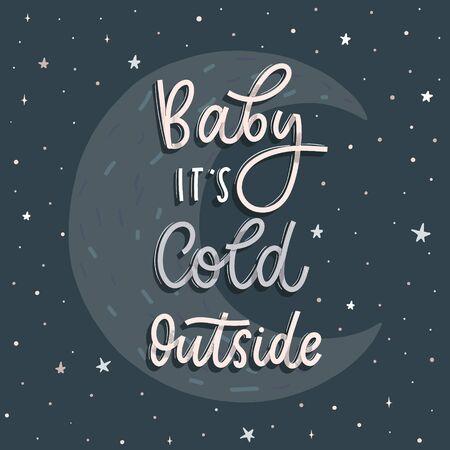 Ilustración de Baby its cold outside. Card  with calligraphy. Hand drawn  modern lettering. - Imagen libre de derechos