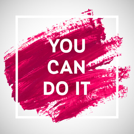 Illustration pour You Can Do It motivation square acrylic stroke poster. Text lettering of an inspirational saying. Quote Typographical Poster Template, vector design. - image libre de droit