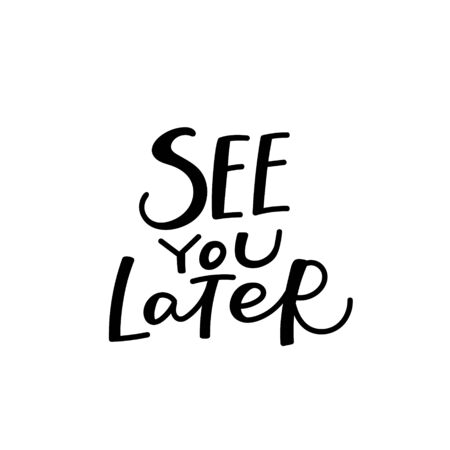 Illustration pour See you later quote lettering. Calligraphy inspiration graphic design typography element. Hand written postcard. Cute simple black vector sign letters flourishes point - image libre de droit