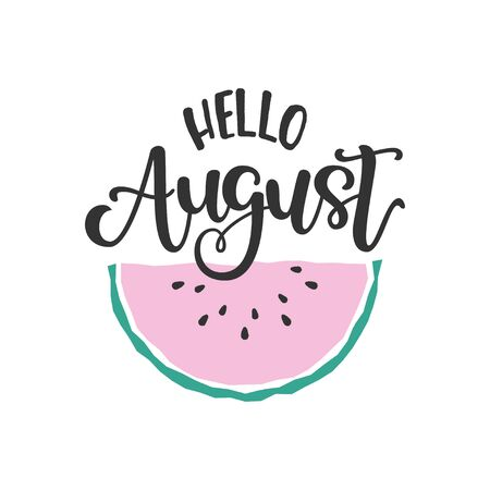 Illustration pour Flat illustration with scandinavian style watermelon and hand lettering saying Hello August. Great vector element for poster design, promo banner, postcard - image libre de droit