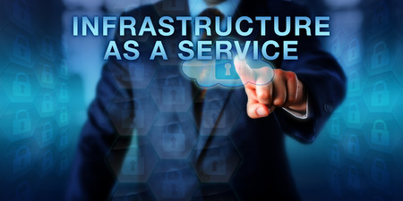 Business user is touching INFRASTRUCTURE AS A SERVICE on a virtual screen. Technology services concept for outsourced cloud computing infrastructure on virtual machines run as a cloud-service model.