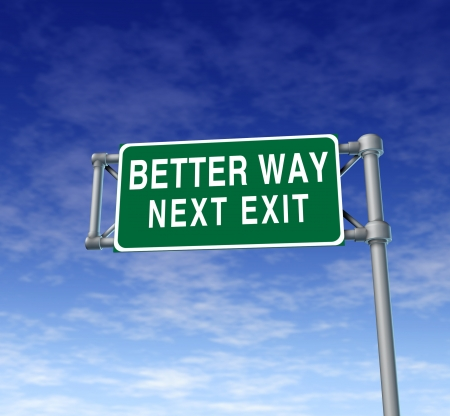 Better way highway street sign representing improved strategy and planning for doing things in a different direction so that results will be the answer to the problems that persist by doing things always the same.