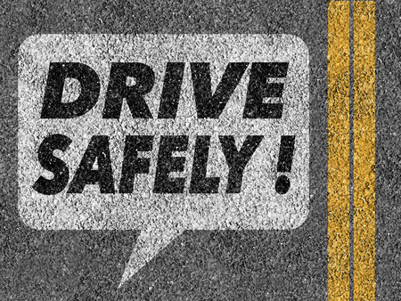 Road with speech bubble and Drive safely text