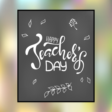 Illustration pour Happy Teacher's day inscription. Greeting card with calligraphy. Hand drawn lettering. Typography for invitation, banner, poster or clothing design. Vector quote. - image libre de droit