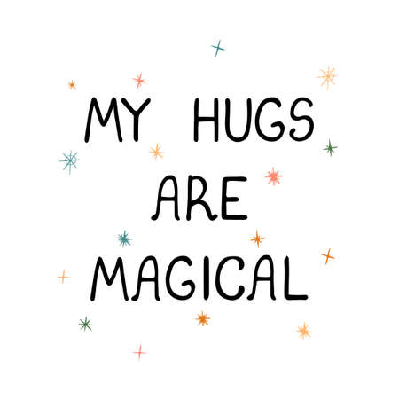 Illustration pour My hugs are magical - fun hand drawn nursery poster with lettering - image libre de droit