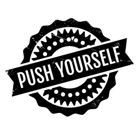 Push Yourself rubber stamp. Grunge design with dust scratches. Effects can be easily removed for a clean, crisp look. Color is easily changed.
