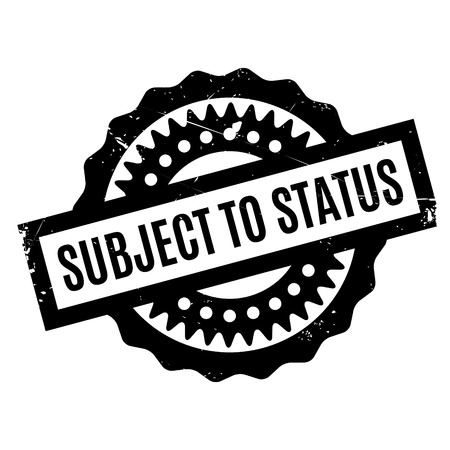 Subject To Status rubber stamp. Grunge design with dust scratches. Effects can be easily removed for a clean, crisp look. Color is easily changed.
