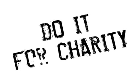 Do It For Charity rubber stamp. Grunge design with dust scratches. Effects can be easily removed for a clean, crisp look. Color is easily changed.