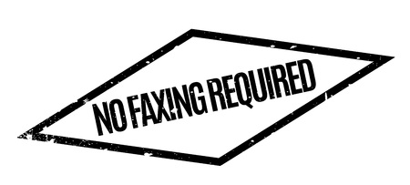 No Faxing Required rubber stamp