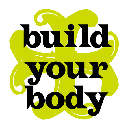 Build Your Body. Creative typographic motivational poster.