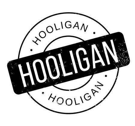 Hooligan rubber stamp.