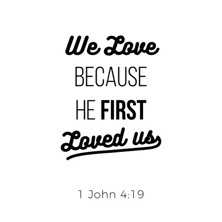 Illustration pour Biblical phrase from 1 john, we love because he first loved us, typography design for use as printing poster, flyer or t shirt - image libre de droit