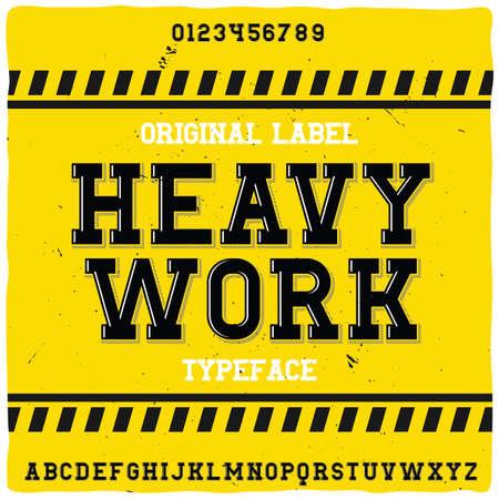 Illustration for Original label typeface named Heavy work. Good handcrafted font for any label design. - Royalty Free Image
