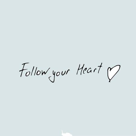 Photo pour follow your heart quote, hand drawn quote template. - image libre de droit