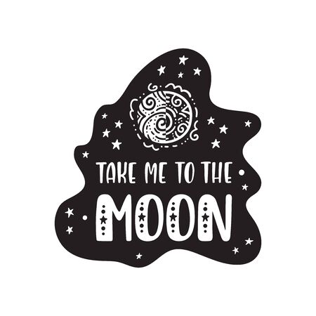 Illustration pour Inspirational vector lettering phrase: Take Me To The Moon. Hand drawn kid poster. Typography romantic quote about cosmos. Unique sticker. Graphic illustration isolated on white background. - image libre de droit
