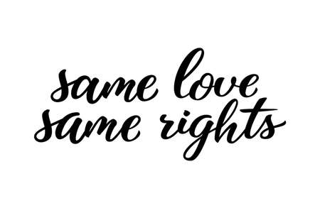 Illustration pour Same love same rights hand drawn lettering quote. Homosexuality slogan isolated on white. LGBT rights concept. Modern ink illustration for poster, placard, invitation card, t-shirt print design. - image libre de droit