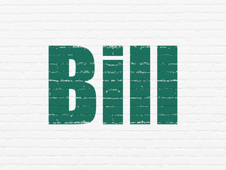 Currency concept: Painted green text Bill on White Brick wall background