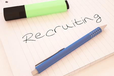 Recruiting - handwritten text in a notebook on a desk - 3d render illustration.