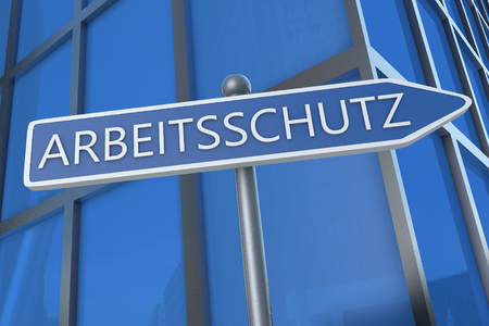 Arbeitsschutz - german word for employment protection - illustration with street sign in front of office building.