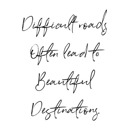 Photo for Inspirational Quote - Difficult roads often lead to beautiful destinations with White background - Royalty Free Image