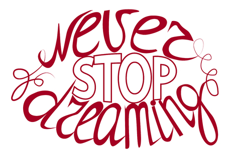 Illustration pour Never stop dreaming - hand lettering Inspirational quote, typography poster or card - image libre de droit