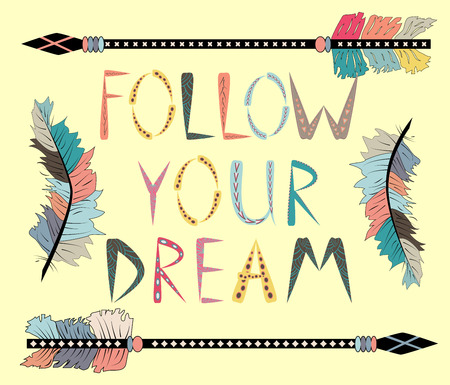 Photo pour Follow your dreams. Motivational card with tribal ethnic arrow. American indian motifs. - image libre de droit