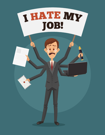 Illustration pour Unhappy sad crying businessman with many hands holds banner I hate my job. Multitasking skills. Angry office worker. Vector flat cartoon illustration. - image libre de droit