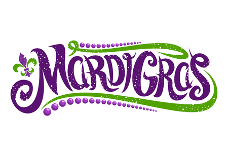 Ilustración de Vector lettering for Mardi Gras carnival, filigree calligraphic font with traditional symbol of mardi gras - fleur de lis, elegant fancy logo with greeting quote, twirls and dots on white background. - Imagen libre de derechos