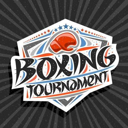 Vector for Boxing Tournament, modern signage with hitting glove in goal, original brush typeface for words boxing tournament, trendy sports shield with stars in a row on grey abstract background.