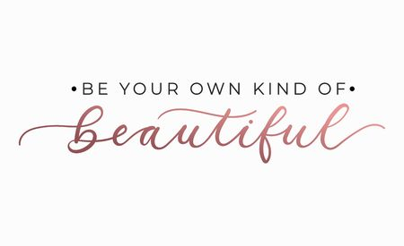 Ilustración de Be your own kind of beautiful inspirational quote with lettering. Vector motivational illustration - Imagen libre de derechos