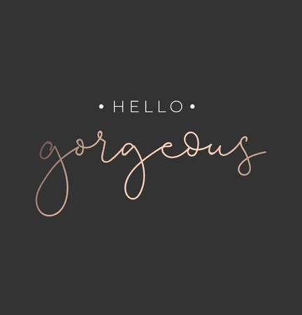 Illustration pour Hello gorgeous poster or print design with lettering. Luxury design for inspirational posters or greeting cards. Vector lettering card. - image libre de droit