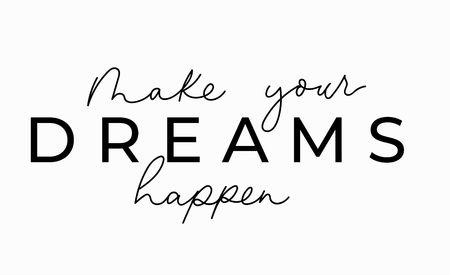 Illustration pour Make your dreams happen inspirational lettering card. Cute and kind lettering inscription for prints, textile etc. Vector illustration - image libre de droit