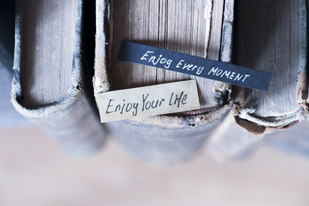 Enjoy every moment and Enjoy your life quote, text and old books