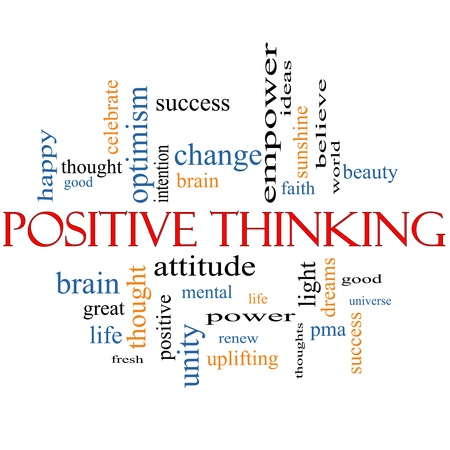 Positive Thinking Word Cloud Concept with great terms such as good, pma, mental, thought, life, optimism and more
