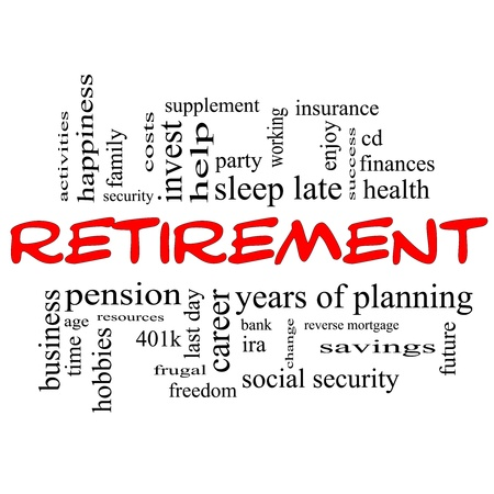 Retirement Word Cloud Concept in red and black letters with great terms such as security, pension, savings, future, enjoy and more.