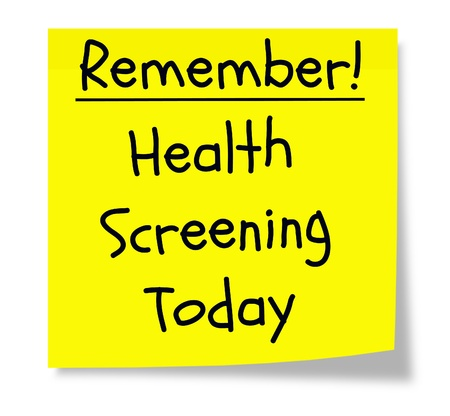 Remember Health Screening Today written on a yellow sticky note.