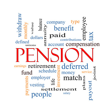 Pension Word Cloud Concept with great terms such as benefit, deferred, retirement and more.