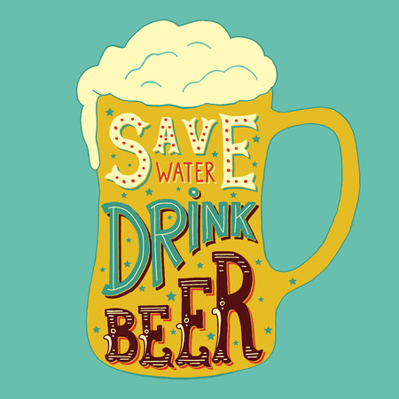 Illustration pour Vector illustration with hand-drawn words on beer glass. Save Water Drink Beer. Calligraphy and typography inscription. Sign painting vintage style. Colorful version - image libre de droit