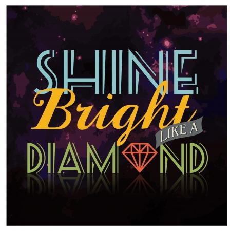 Shine Bright Like A Diamond Celebrity Quote Phrase Unique Typography Vector