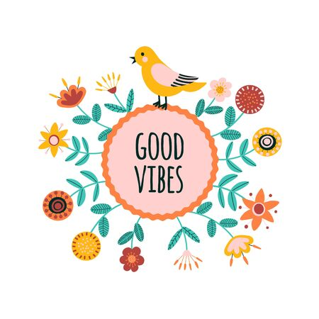 Illustration for Good vibes. Quote background with cute folk decorative flowers. Floral printable banner with text. Cartoon flat illustration. Motivational inspirational post. Vector - Royalty Free Image