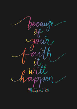 Illustration pour Hand Lettered Because Of Your  Faith It Will Happen. Bible Quotes. Handwritten Motivational and Inspirational Quotes. Design For Greeting Cards, Apparel, Prints, and Invitation Card. - image libre de droit