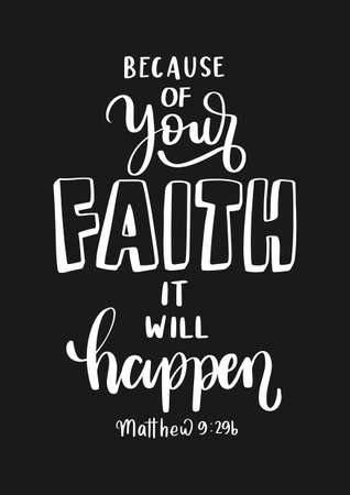 Illustration pour Because Of Your Faith It Will Happen. Handwritten Inspirational Motivational Quotes. Hand Lettering Quote. Bible Quote. Design For Greeting Cards, Apparel, Prints, and Invitation Card. - image libre de droit