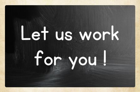 Foto de let us work for you concept - Imagen libre de derechos