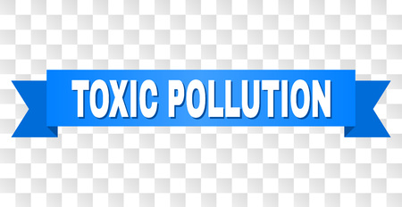 Illustration pour TOXIC POLLUTION text on a ribbon. Designed with white title and blue tape. Vector banner with TOXIC POLLUTION tag on a transparent background. - image libre de droit