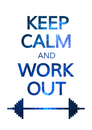 Keep Calm and Work Out Motivation Quote. Colorful Vector Typography Concept