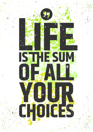 Illustration pour Life is the sum of all your choices inspirational quote on colorful grungy background. Live meaningfully typographic concept. illustration - image libre de droit