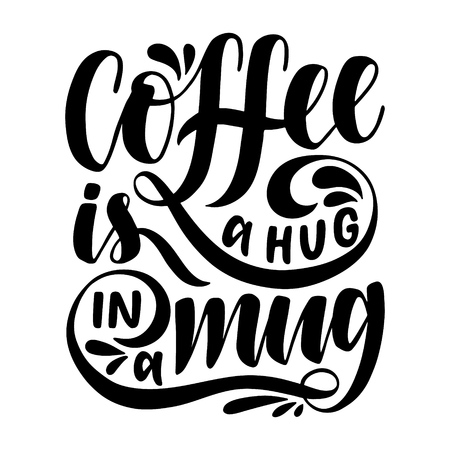 Illustration pour Coffee is a hug in a mug.Inspirational quote.Hand drawn poster with hand lettering.  - image libre de droit