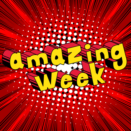 Amazing Week - Comic book style phrase on abstract background.